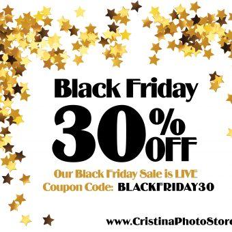 Black Friday Sale on Cristina Photo Store!